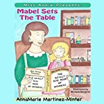 Miss Annie Presents: Mabel Sets the Table | AnnaMarie Martinez Minter