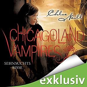 Sehnsuchtsbisse (Chicagoland Vampires 8) Audiobook