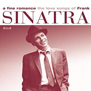 Frank Sinatra A Fine Romance The Love Songs Of Frank