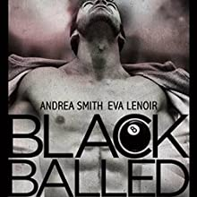 Black Balled Audiobook by Andrea Smith, Eva LeNoir Narrated by Joel Leslie