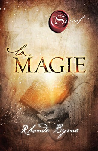 Rhonda Byrne - La Magie (French Edition)