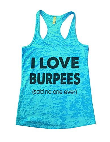 Womens-Funny-Gym-Burnout-Tank-Top-I-Love-Burpees-Said-No-One-Ever