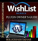 WishList Member Plugin Owner's Guide (Making Money With WordPress)