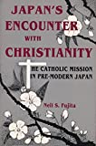 img - for Japan's Encounter With Christianity: The Catholic Mission in Pre-Modern Japan book / textbook / text book