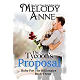 The Tycoon's Proposal (Baby for the Billionaire, Book 3) ~ Melody Anne