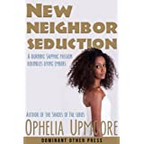New Neighbor Seduction (interracial lesbian erotic romance) (My New Neighbor Book 1)by Ophelia Upmoore