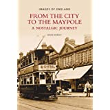 Maypole to the City: A Nostalgic Journeyby Clive Harvey