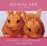 Animal Ark: Bunnies in the Bathroom: Animal Ark Classics Lucy Daniels
