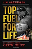 Top Fuel for Life: Life Lessons from a Crew Chief