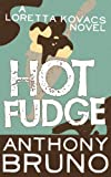 Hot Fudge: A Loretta Kovacs Novel (Book 3)