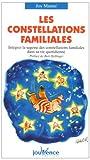echange, troc Joy Manné - Les constellations familiales : Intégrer la sagesse des constellations familiales dans sa vie quotidienne