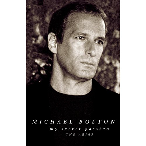 Michael Bolton - My Secret Passion The Arias - Zortam Music