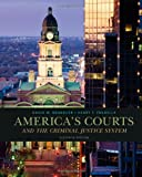 America&#39;s Courts and the Criminal Justice System