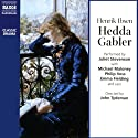 Hedda Gabler (       UNABRIDGED) by Henrik Ibsen Narrated by Juliet Stevenson, Michael Maloney, full cast