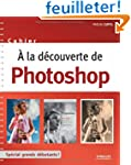 A la d�couverte de Photoshop : Sp�cia...