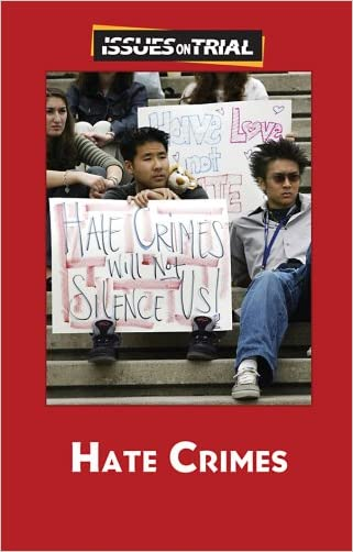 Hate Crimes (Issues on Trial)