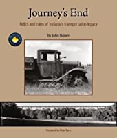 Journey's End: Relics and Ruins of IndianaÂ's Transportation Legacy
