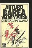 Valor Y Miedo/Courage and Fear (Biblioteca Letras de [sic] exilio) (Spanish Edition) (8401903335) by Barea, Arturo