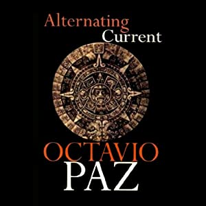 Alternating Current | [Octavio Paz]