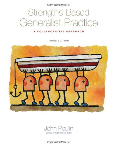 Strengths-Based Generalist Practice: A Collaborative...