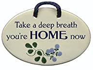 Take a deep breath, you're home now….
