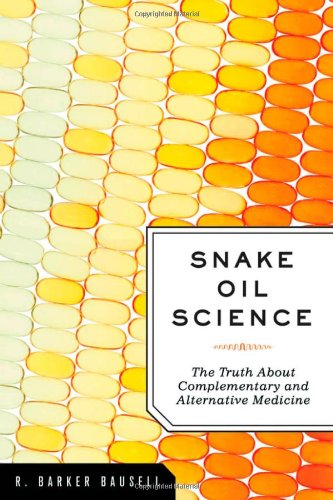 Snake Oil Science: The Truth about Complementary and Alternative Medicine (Alternative Medicine Review compare prices)
