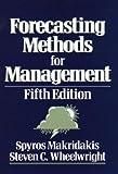 Forecasting Methods for Management (0471600636) by Makridakis, Spyros G.