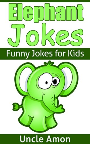 Uncle Amon - Elephant Jokes for Kids: Funny Elephant Joke Book for Kids (Funny Jokes for Kids) (English Edition)