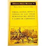 Norias, aceñas, artes y ceñiles en las vegas murcianas del Segura y campo de Cartagena