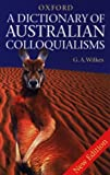 img - for A Dictionary of Australian Colloquialisms (Oxford paperbacks) book / textbook / text book