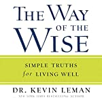 The Way of the Wise: Simple Truths for Living Well | Kevin Leman
