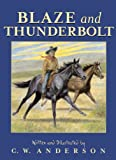Blaze And Thunderbolt (Turtleback School & Library Binding Edition) (0785700498) by Anderson, C. W.
