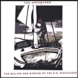 Sailing & Sinking of the Ss Ridiculous by Upperhand (2007-09-04)