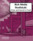 img - for Rich Media StudioLab: Video and Sound in Flash - with Premiere, After Effects, Final Cut Pro, Cubase, Quicktime, Acid, Sound Forge and more. (with CD ROM) book / textbook / text book