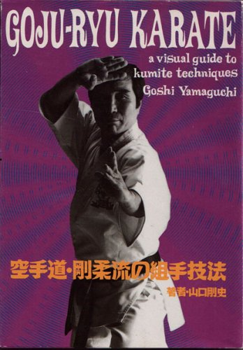 Goju Ryu Karate: a visual guide to kumite techniques.