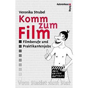 """Komm zum Film - Vom Statist zum Star """"Dein erster Auftritt als Statist oder Komparse: Filmberufe und"""