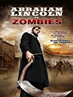 Abraham Lincoln vs. Zombies [HD]