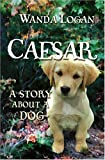 Caesar, A Story About a Dog