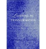 Learning as Transformation: Critical Perspectives on a Theory in Progress (Jossey-Bass Higher and Adult Education Series) (Hardback) - Common