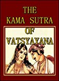 The Kama Sutra of Vatsyayana (Annotated) (Illustrated)