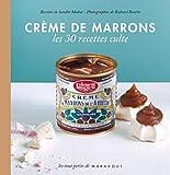 Crème de marrons - Les 30 recettes culte