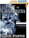 CITY of CHAMPIONS (A Morgan Cole Novel Book 1)
