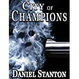 CITY of CHAMPIONS (A Morgan Cole Novel)