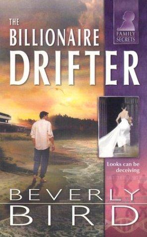 The Billionaire Drifter (Family Secrets), BEVERLY BIRD