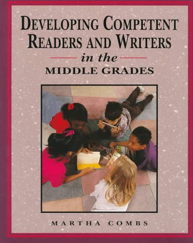 Developing Competent Readers and Writers for Middle Grades