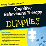 Cognitive Behavioural Therapy For Dummies Audiobook | Rob Willson,Rhena Branch