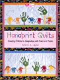 Handprint Quilts: Creating Childrens Keepsakes with Paint and Fabric