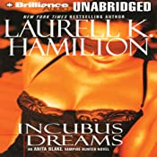 Incubus Dreams: Anita Blake, Vampire Hunter: Book 12 | [Laurell K. Hamilton]