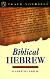 Teach Yourself Biblical Hebrew Complete Course (0844237930) by Teach Yourself Publishing
