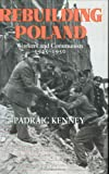 img - for Rebuilding Poland: Workers and Communists, 1945-1950 book / textbook / text book